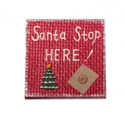 Santa Stop Here Plaque, 20x 20cm